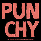 PUNCHY - Des titres énervés pour vous aider à passer vos nerfs ! de Various Artists