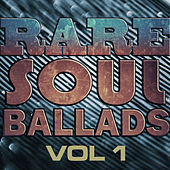 Rare Soul Ballads, Vol. 1 by Various Artists