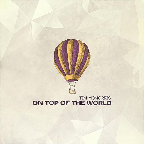 On Top of the World by Tim McMorris