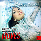 Watch My Moves by Various Artists