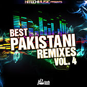 Best Pakistani Remixes, Vol. 4 by Various Artists