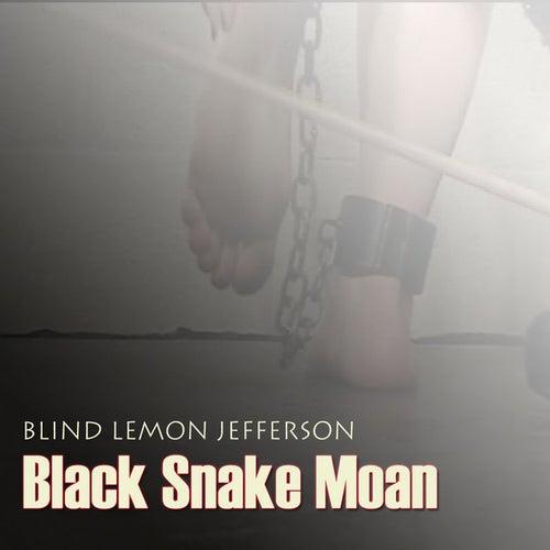 Black Snake Moan by Blind Lemon Jefferson