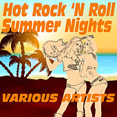Hot Rock 'N Roll Summer Nights 2015 - (Sixties Revival) by Various Artists