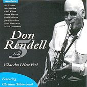 What Am I Here For? de Don Rendell