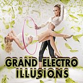 Grand Electro Illusions von Various Artists