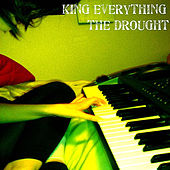 The Drought by King Everything