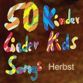50 Kinder Lieder - Kids Songs Herbst by Various Artists