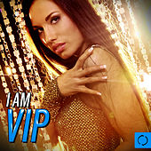 I Am Vip by Various Artists