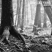 .Architect. by Arms Like Yours