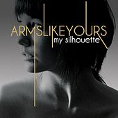 My Silhouette by Arms Like Yours