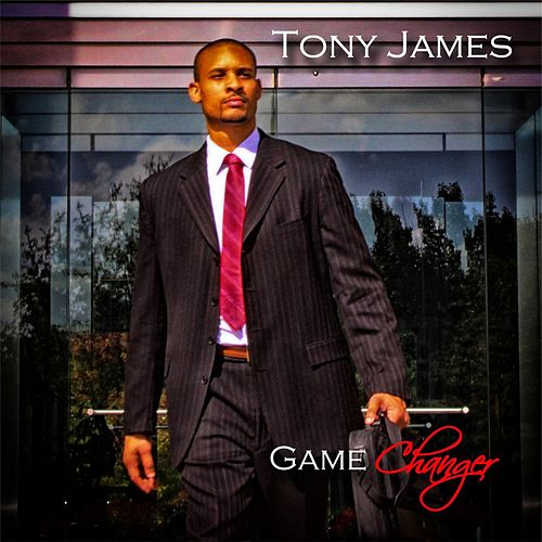 Game Changer by Tony James