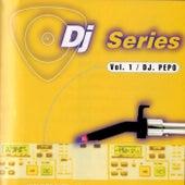 DJ Series (Vol. 1 Mix) by DJ Pepo