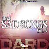 Dard - Best Sad Songs, Vol. 6 by Various Artists