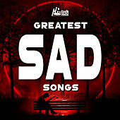 Greatest Sad Songs by Various Artists
