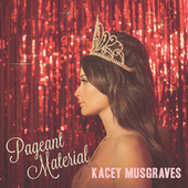 Pageant Material de Kacey Musgraves