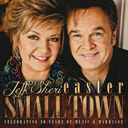 Small Town de Jeff and Sheri Easter