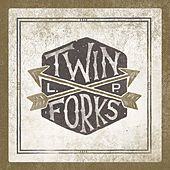 Twin Forks by Twin Forks
