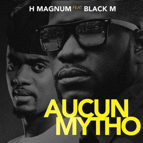 h magnum aucun mytho
