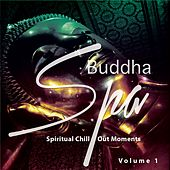 Buddha Spa, Vol. 1 (Spiritual Chill out Moments) by Various Artists