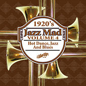 Jazz Mad, Vol. 4: 1920s Hot Dance, Jazz and Blues by Various Artists