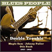 Double Trouble (Blues People 1957 - 1958) von Various Artists