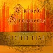 Curved Ornaments van Edith Piaf