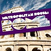 Metropolitan House: Rome by Various Artists