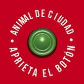 Aprieta el Botón by Animal de Ciudad