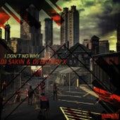I Don't No Why by DJ Sakin