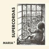 Maria³ de Supercordas