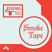 Smoke Tape by Journeymann Trax