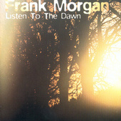 Listen To The Dawn by Frank Morgan