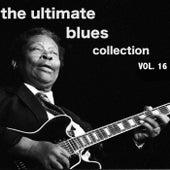 The Ultimate Blues Collection, Vol. 16 de Various Artists