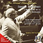 The Great Conductors: Ernest Ansermet Conducts Igor Stravinsky (Remastered 2015) von Orchestre de la Suisse Romande