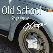 Old School (Single Version) by Jo Jasper