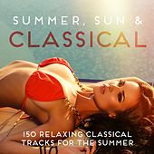 Summer, Sun & Classical (150 Relaxing Classical Tracks for the Summer) de Various Artists