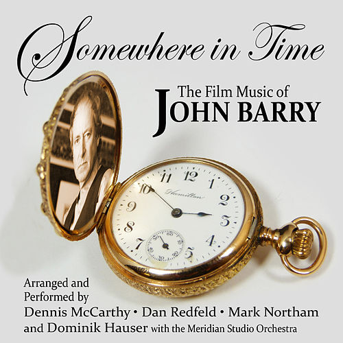 Somewhere In Time: Film Music Of John Barry Vol #1 by Various Artists
