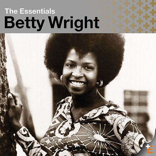 The Essentials by Betty Wright