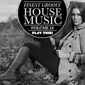 Finest Groovy House Music, Vol. 14 by Various Artists