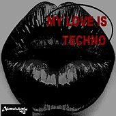 My Love Is Techno by Various Artists