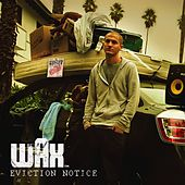 Eviction Notice by Wax