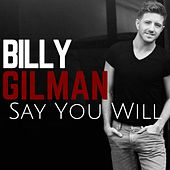 Say You Will (Pop Version) by Billy Gilman