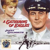 A Gathering of Eagles (Original Movie Soundtrack) di Jerry Goldsmith