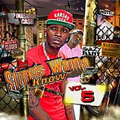 Streets Wanna Know, Vol. 5 Hosted by Louisiana Ca$H and Swazy de Various Artists