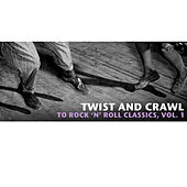 Twist and Crawl to Rock 'N' Roll Classics, Vol. 1 by Various Artists