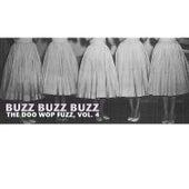 Buzz Buzz Buzz, The Doo Wop Fuzz, Vol. 4 de Various Artists