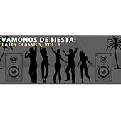Vamonos de Fiesta: Latin Classics, Vol. 8 de Various Artists