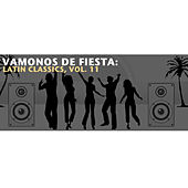 Vamonos de Fiesta: Latin Classics, Vol. 11 de Various Artists