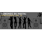 Vamonos de Fiesta: Latin Classics, Vol. 12 de Various Artists