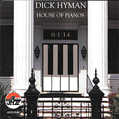 Dick Hyman: House of Pianos de Dick Hyman